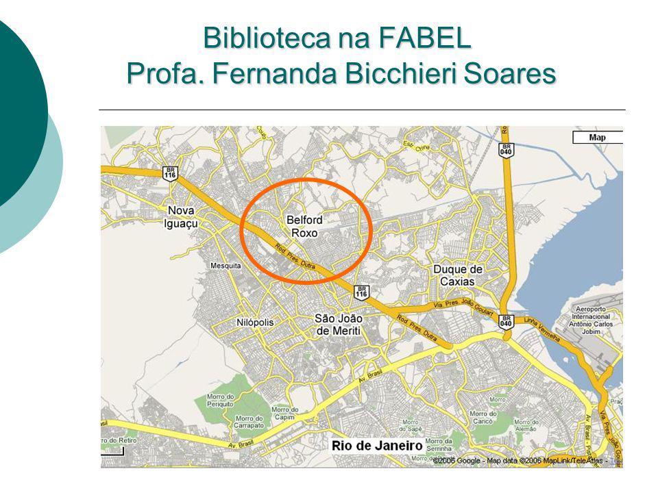 Biblioteca na FABEL Profa. Fernanda Bicchieri Soares