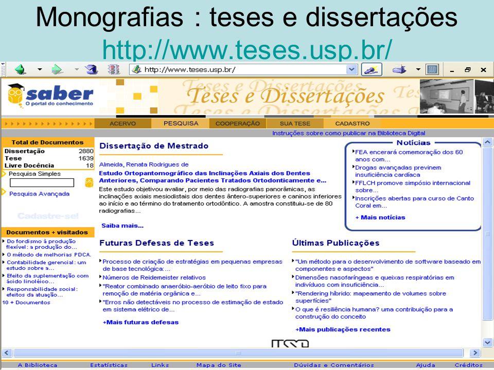 Monografias : teses e dissertações http://www.teses.usp.br/ http://www.teses.usp.br/