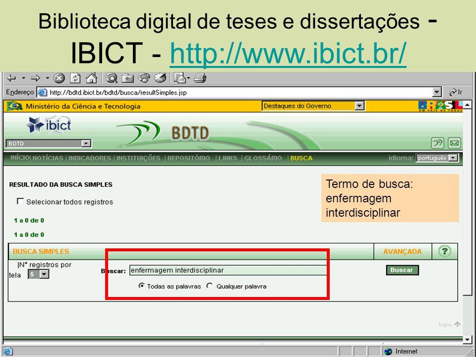 Biblioteca digital de teses e dissertações - IBICT - http://www.ibict.br/http://www.ibict.br/ Termo de busca: enfermagem interdisciplinar