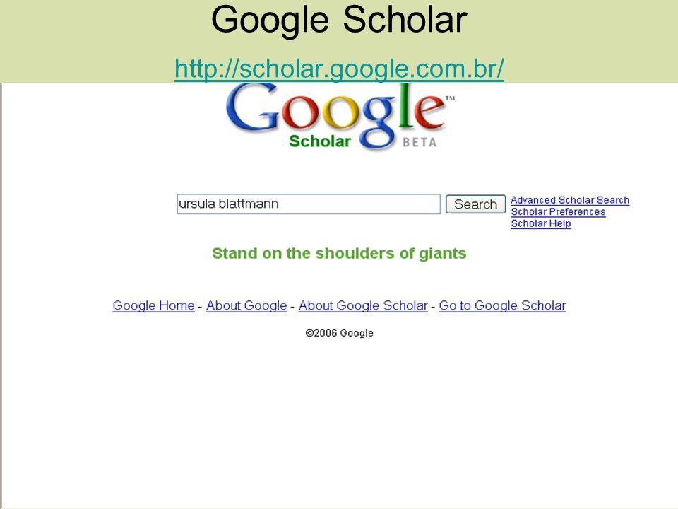 Google Scholar http://scholar.google.com.br/ http://scholar.google.com.br/