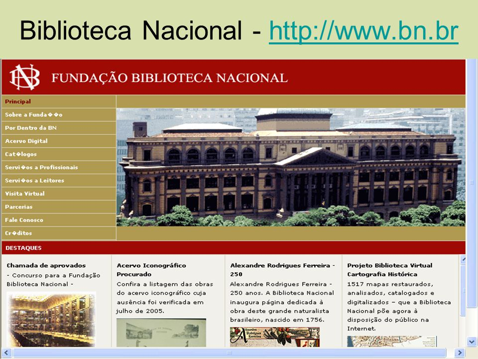 Biblioteca Nacional - http://www.bn.brhttp://www.bn.br