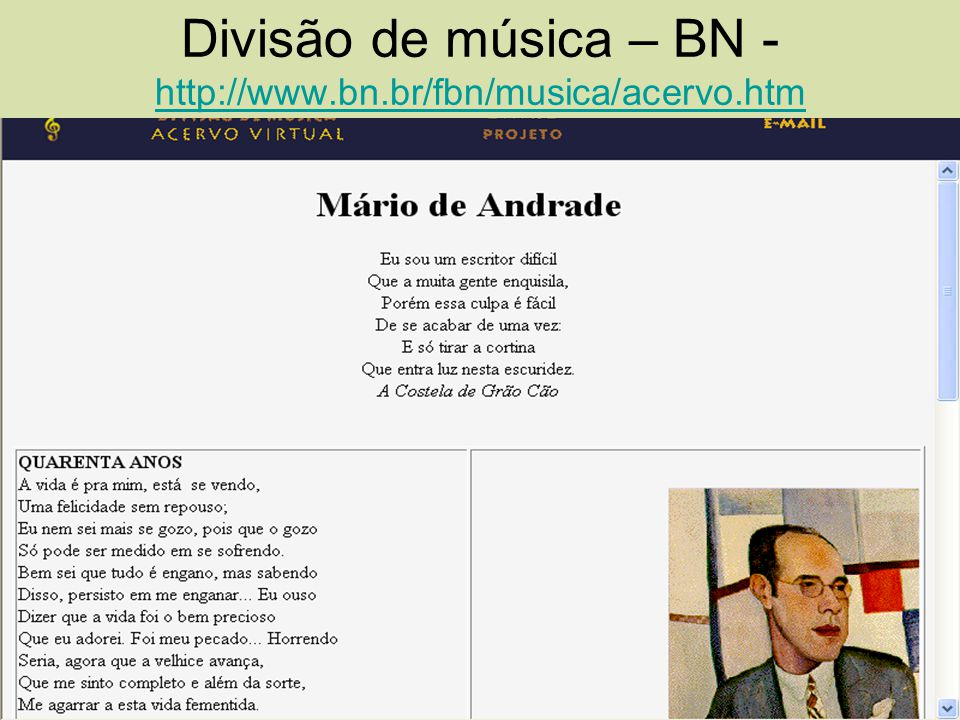 Divisão de música – BN - http://www.bn.br/fbn/musica/acervo.htm http://www.bn.br/fbn/musica/acervo.htm