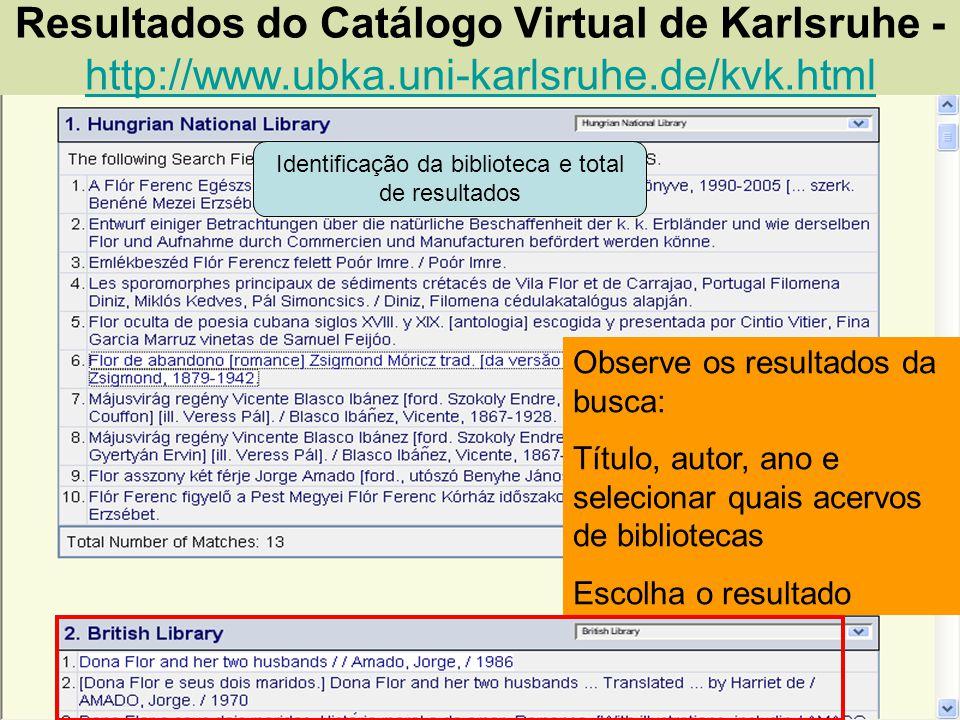 Resultados do Catálogo Virtual de Karlsruhe - http://www.ubka.uni-karlsruhe.de/kvk.html http://www.ubka.uni-karlsruhe.de/kvk.html Identificação da bib