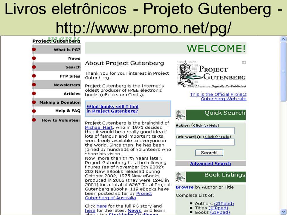 Livros eletrônicos - Projeto Gutenberg - http://www.promo.net/pg/