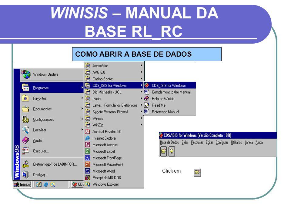 WINISIS – MANUAL DA BASE RL_RC COMO ABRIR A BASE DE DADOS Click em