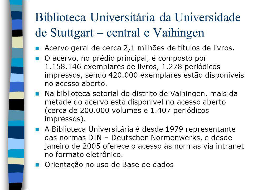 Biblioteca Universitária da Universidade de Stuttgart – central e Vaihingen Acervo geral de cerca 2,1 milhões de títulos de livros. O acervo, no prédi