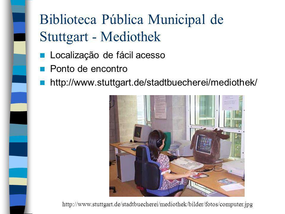 Biblioteca Pública Municipal de Stuttgart - Mediothek Localização de fácil acesso Ponto de encontro http://www.stuttgart.de/stadtbuecherei/mediothek/ http://www.stuttgart.de/stadtbuecherei/mediothek/bilder/fotos/computer.jpg