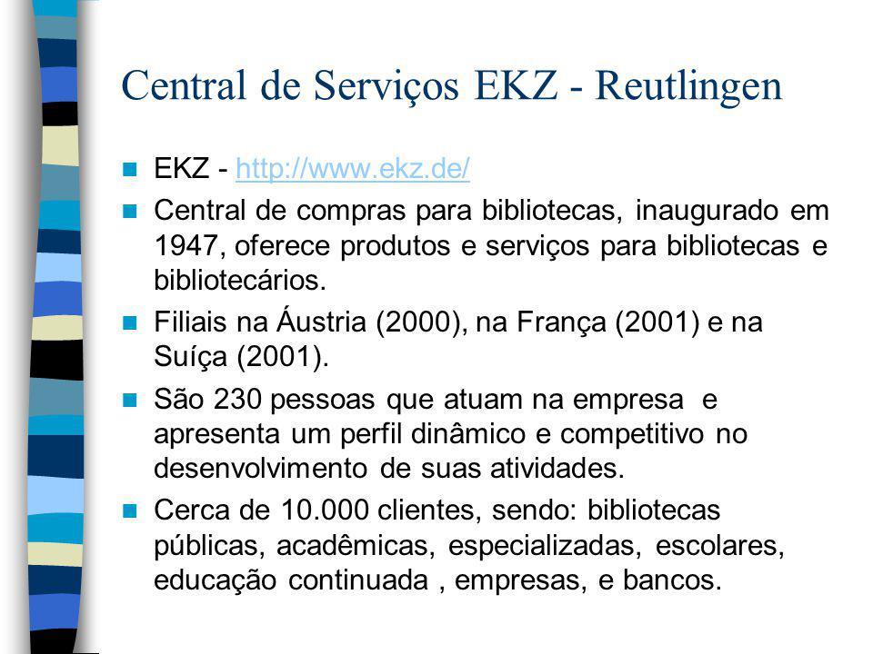 Central de Serviços EKZ - Reutlingen EKZ - http://www.ekz.de/ http://www.ekz.de/ Central de compras para bibliotecas, inaugurado em 1947, oferece produtos e serviços para bibliotecas e bibliotecários.