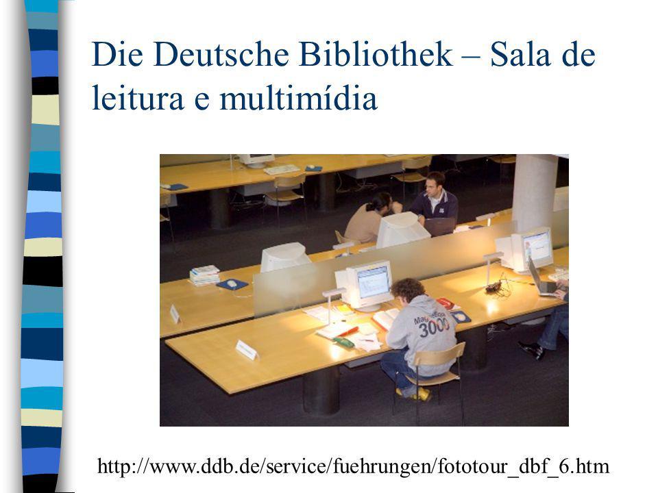 Die Deutsche Bibliothek – Sala de leitura e multimídia http://www.ddb.de/service/fuehrungen/fototour_dbf_6.htm