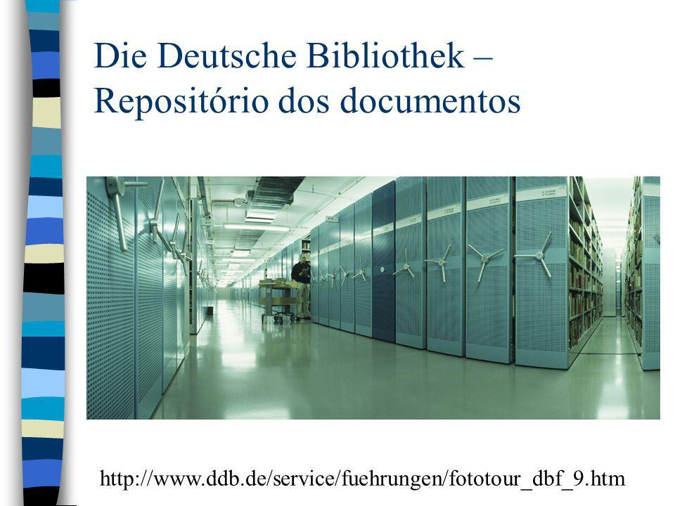 Die Deutsche Bibliothek – Repositório dos documentos http://www.ddb.de/service/fuehrungen/fototour_dbf_9.htm