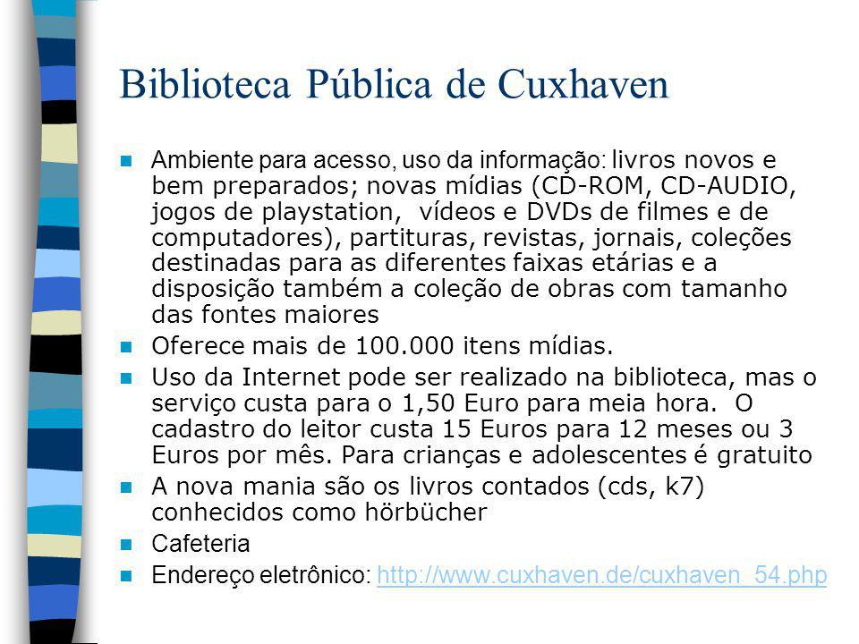 Biblioteca Pública de Cuxhaven Ambiente para acesso, uso da informação: livros novos e bem preparados; novas mídias (CD-ROM, CD-AUDIO, jogos de playst