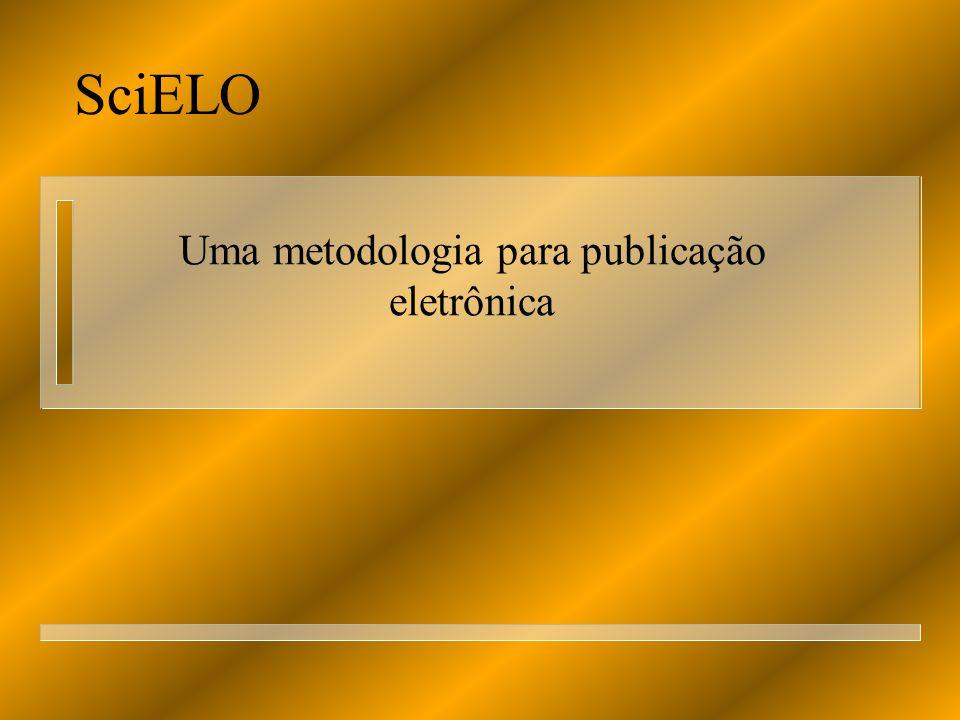 SciELO Uma metodologia para publicação eletrônica