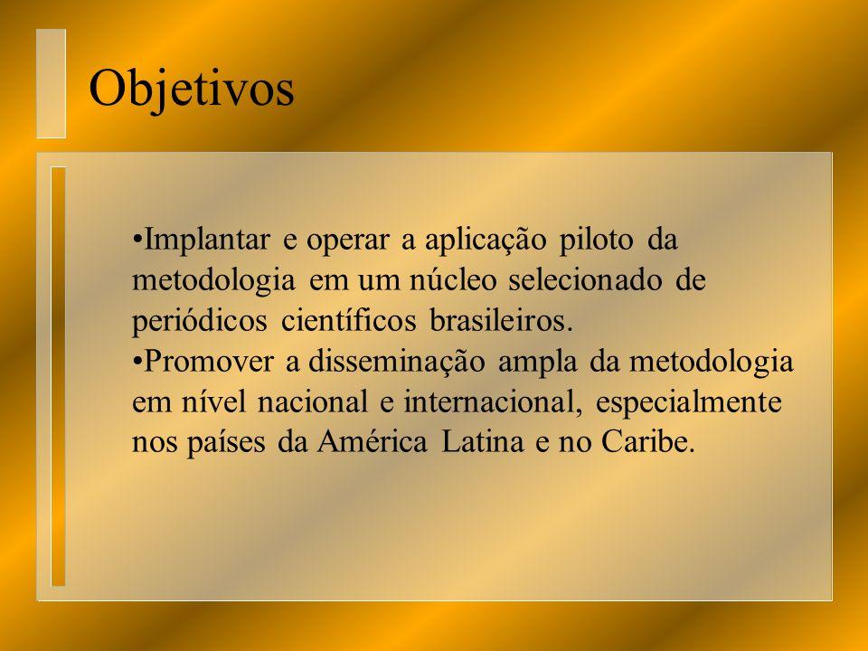 Implantar e operar a aplicação piloto da metodologia em um núcleo selecionado de periódicos científicos brasileiros. Promover a disseminação ampla da