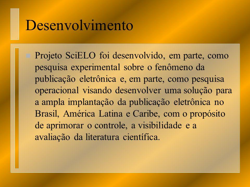 Desenvolvimento n Projeto SciELO foi desenvolvido, em parte, como pesquisa experimental sobre o fenômeno da publicação eletrônica e, em parte, como pe