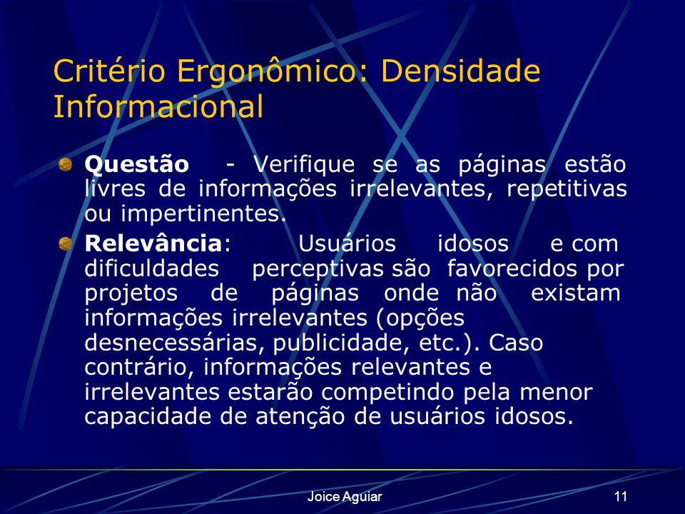 Joice Aguiar11 Critério Ergonômico: Densidade Informacional Questão - Verifique se as páginas estão livres de informações irrelevantes, repetitivas ou impertinentes.