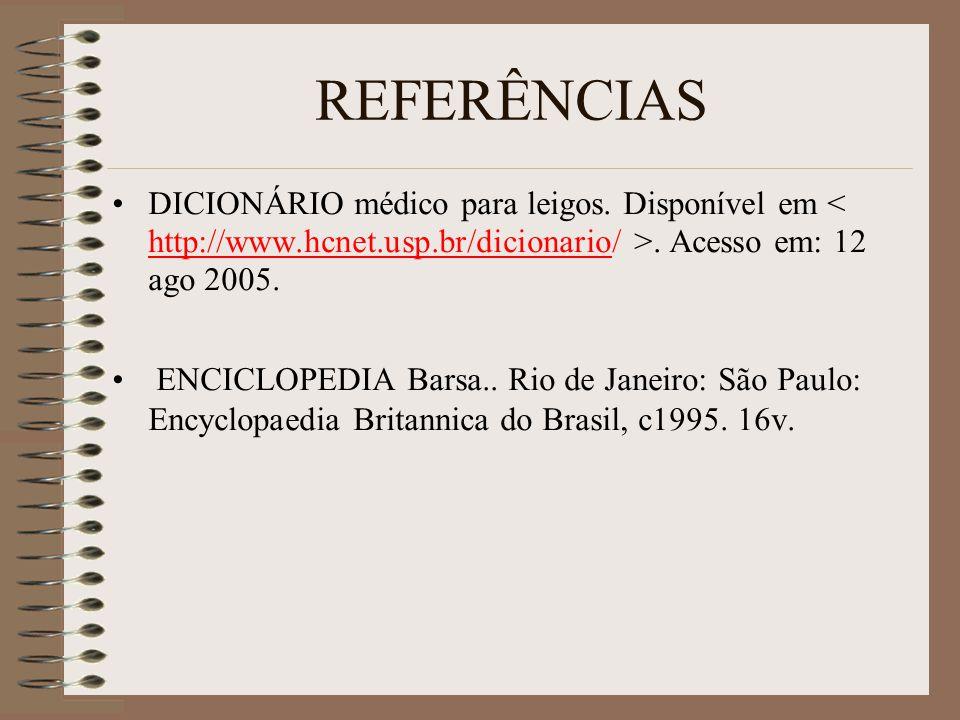REFERÊNCIAS DICIONÁRIO médico para leigos.Disponível em.