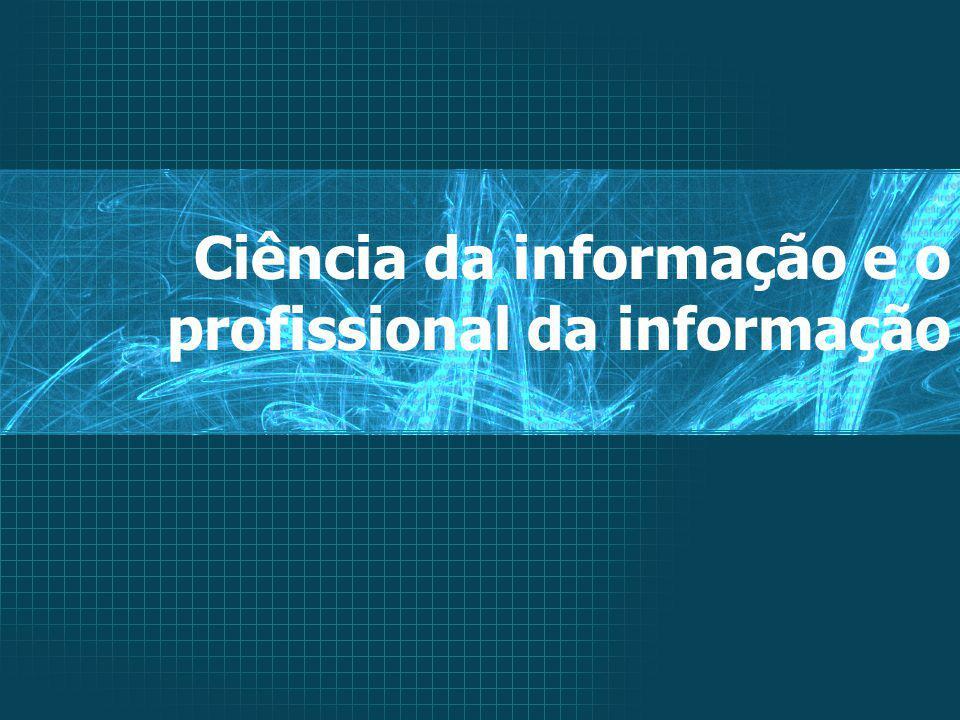 Ciência da informação e o profissional da informação
