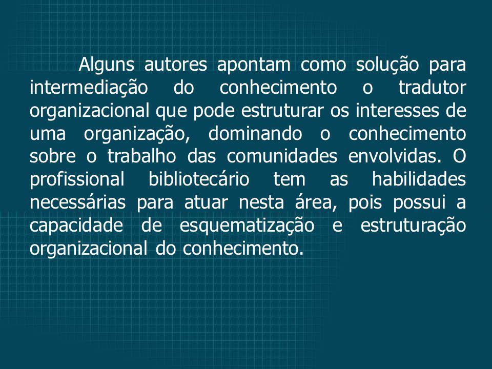 Alguns autores apontam como solução para intermediação do conhecimento o tradutor organizacional que pode estruturar os interesses de uma organização, dominando o conhecimento sobre o trabalho das comunidades envolvidas.