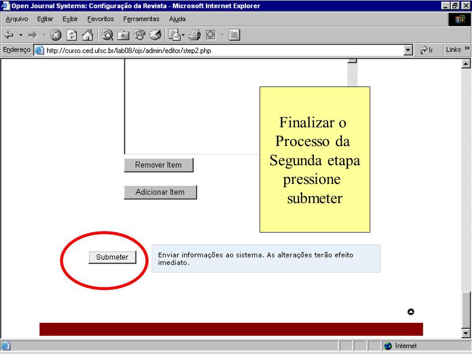 Finalizar o Processo da Segunda etapa pressione submeter