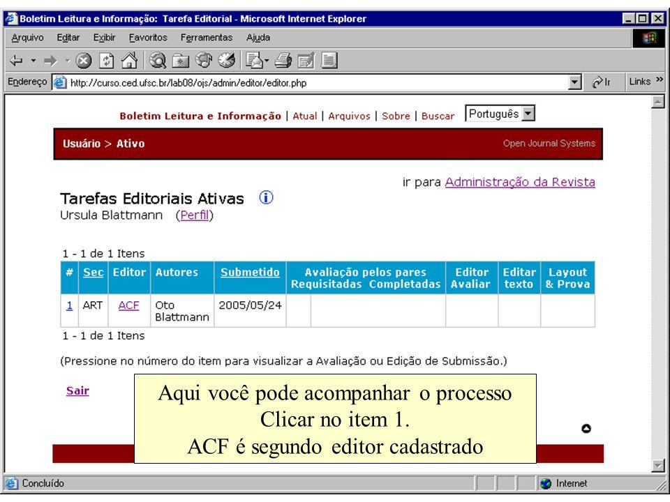 Aqui você pode acompanhar o processo Clicar no item 1. ACF é segundo editor cadastrado