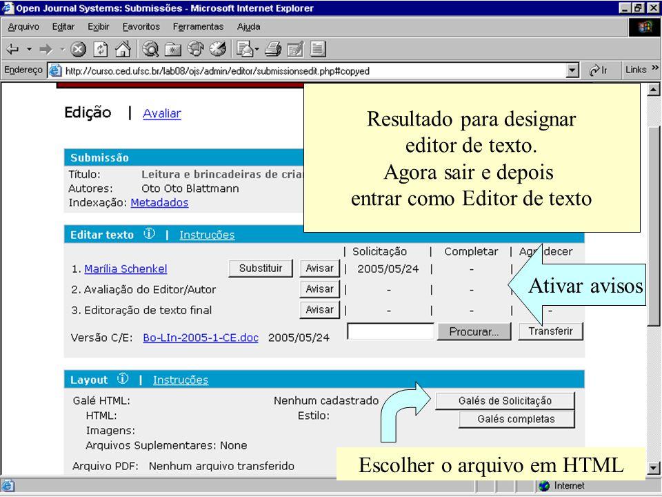 Resultado para designar editor de texto. Agora sair e depois entrar como Editor de texto Ativar avisos Escolher o arquivo em HTML