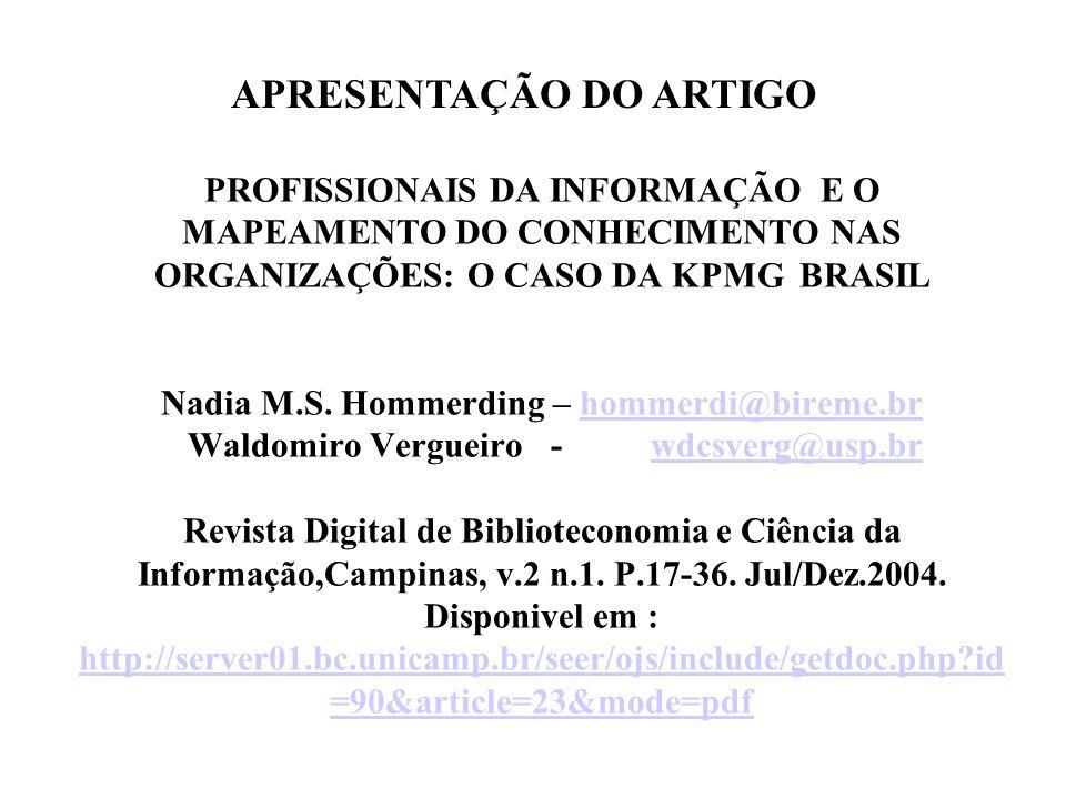 PROFISSIONAIS DA INFORMAÇÃO E O MAPEAMENTO DO CONHECIMENTO NAS ORGANIZAÇÕES: O CASO DA KPMG BRASIL Nadia M.S.