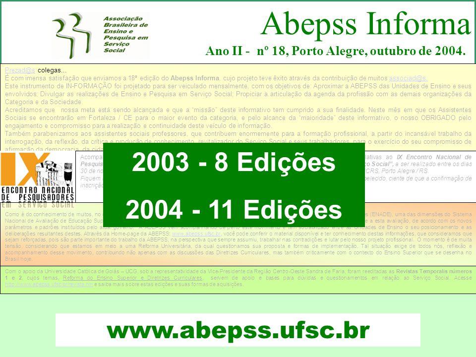 Abepss Informa Ano II - nº 18, Porto Alegre, outubro de 2004.
