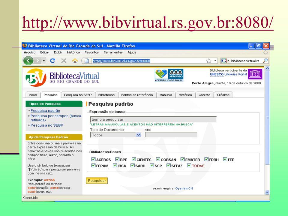 http://www.bibvirtual.rs.gov.br:8080/