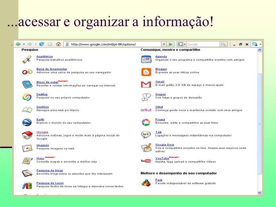 ...acessar e organizar a informação!