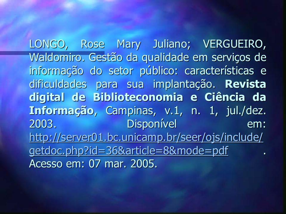 LONGO, Rose Mary Juliano; VERGUEIRO, Waldomiro. Gestão da qualidade em serviços de informação do setor público: características e dificuldades para su
