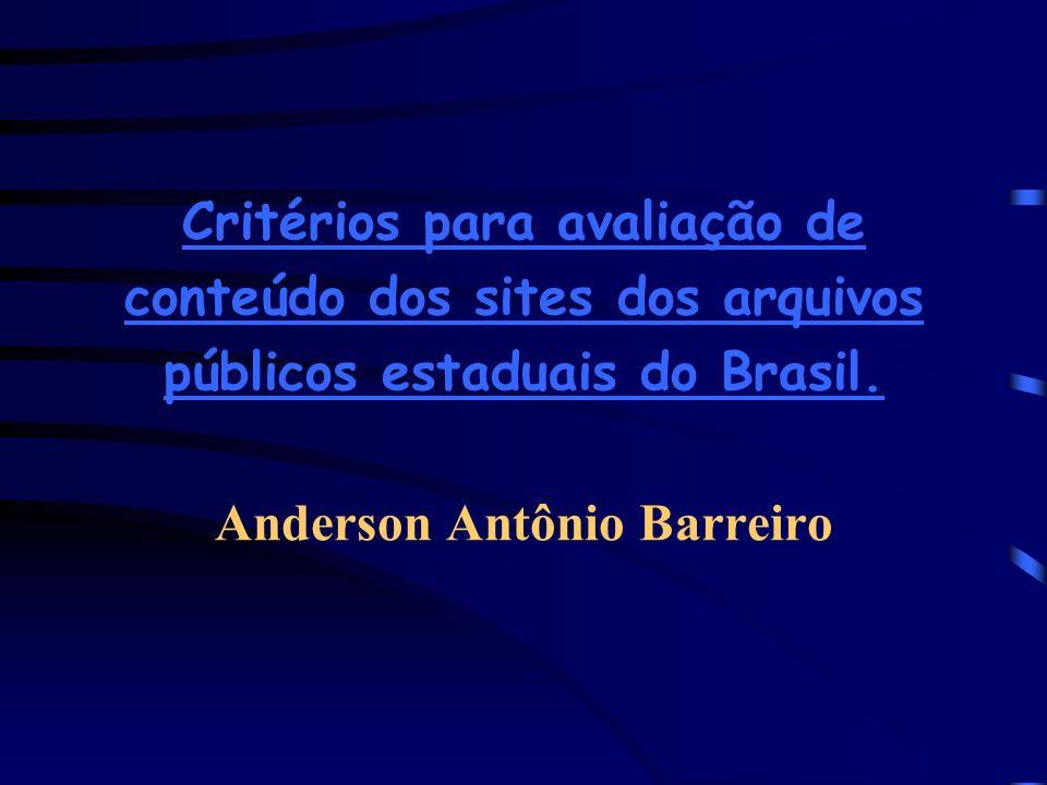Critérios para avaliação de conteúdo dos sites dos arquivos públicos estaduais do Brasil.