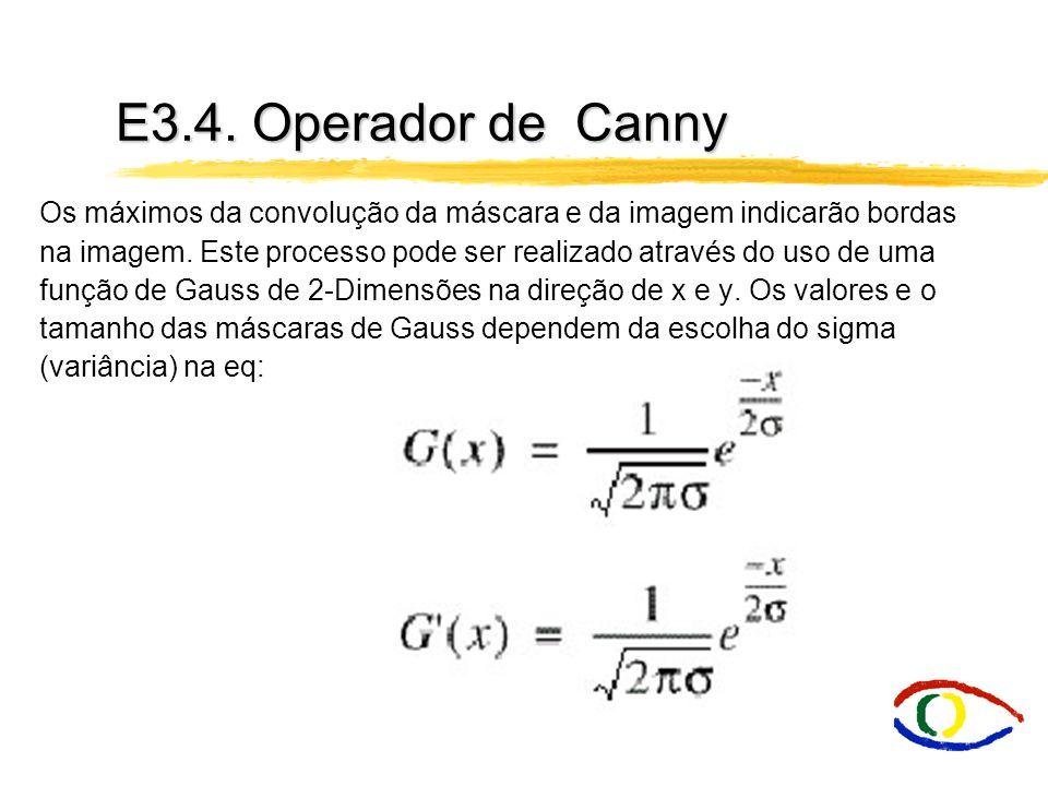 E3.4.Operador de Canny A aproximação do filtro de Canny para detecção de bordas é G .
