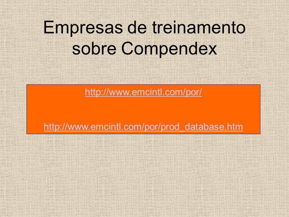 Empresas de treinamento sobre Compendex http://www.emcintl.com/por/ http://www.emcintl.com/por/prod_database.htm