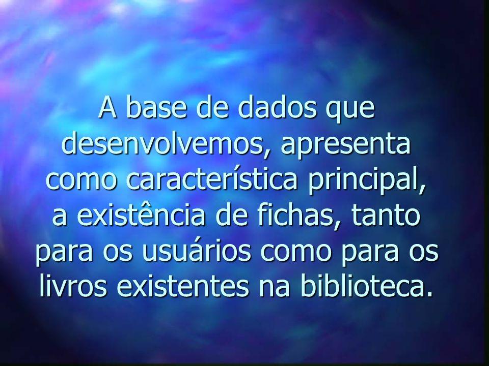 Base de dados de uma biblioteca escolar utilizando o Winisis Alunos: Rodrigo de Sales Vanderlei Ricken rodrigo_biblio@yahoo.com.br vanderlei_ricken@ya