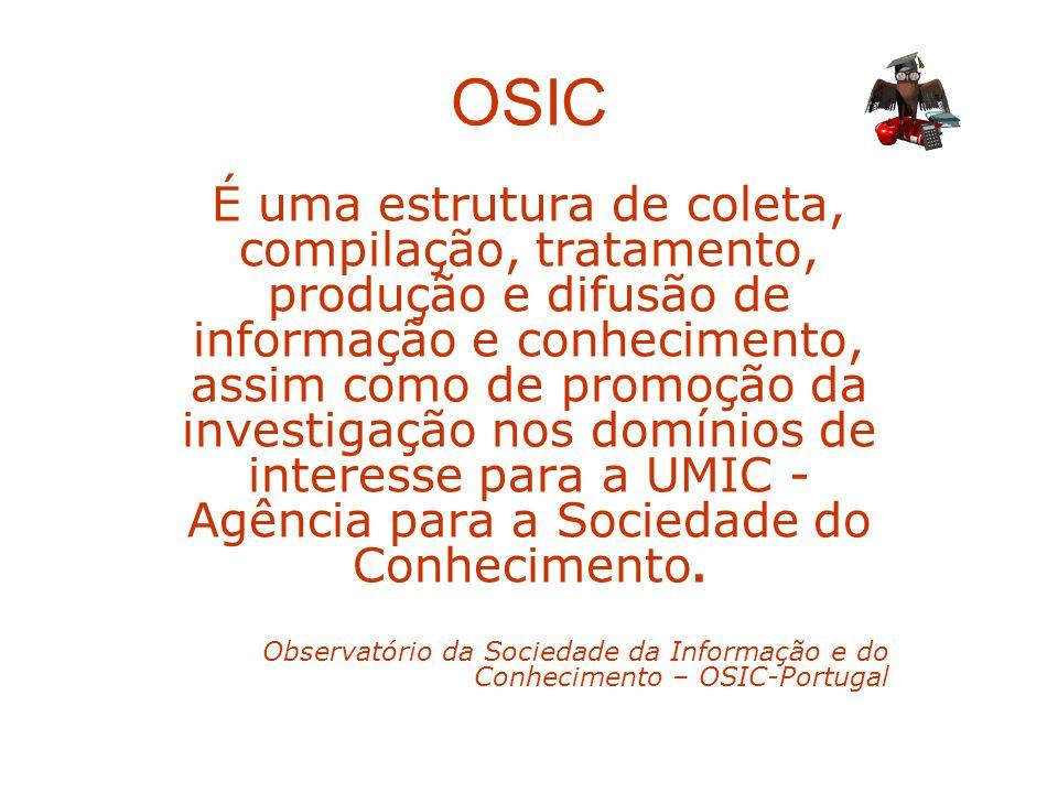 OSIC É uma estrutura de coleta, compilação, tratamento, produção e difusão de informação e conhecimento, assim como de promoção da investigação nos do