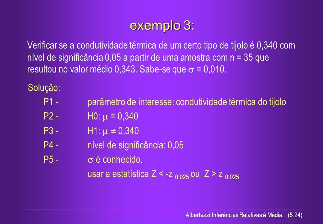 Albertazzi.Inferências Relativas à Média. (5.24) Verificar se a condutividade térmica de um certo tipo de tijolo é 0,340 com nível de significância 0,