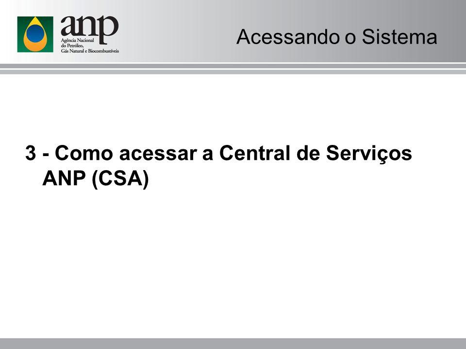 Acessando o Sistema 3 - Como acessar a Central de Serviços ANP (CSA)