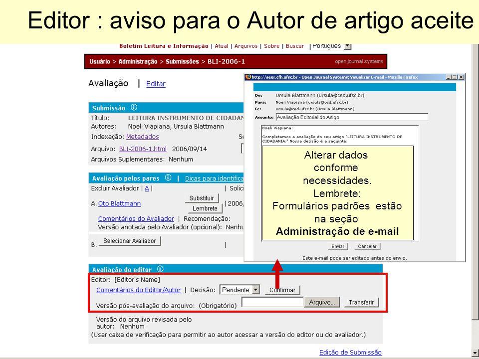 Editor : aviso para o Autor de artigo aceite Alterar dados conforme necessidades. Lembrete: Formulários padrões estão na seção Administração de e-mail