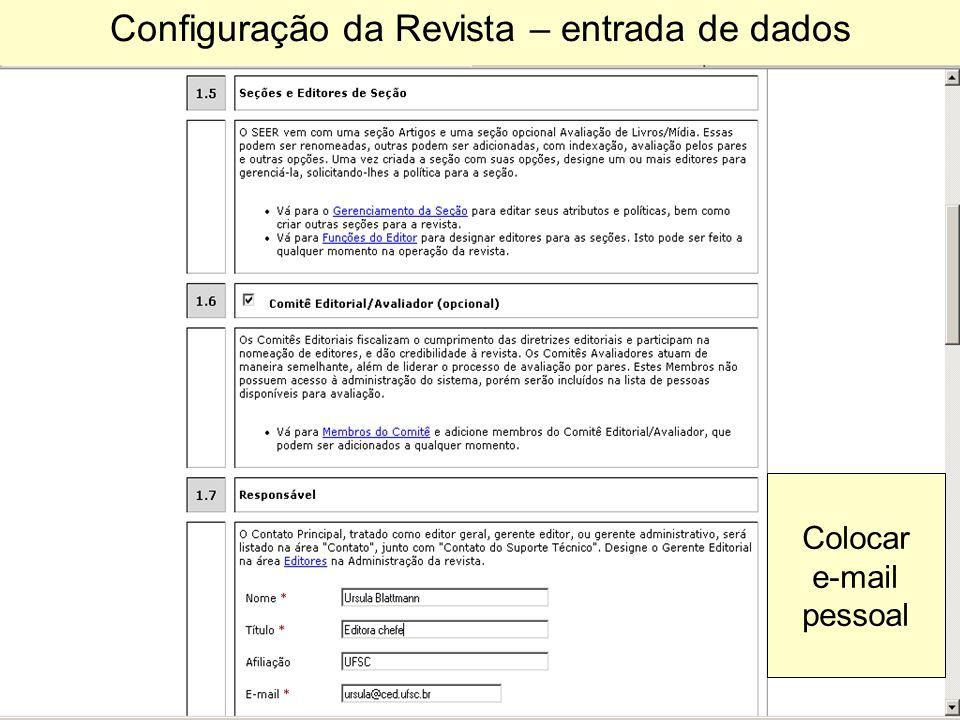 Configuração da Revista – entrada de dados Colocar e-mail pessoal