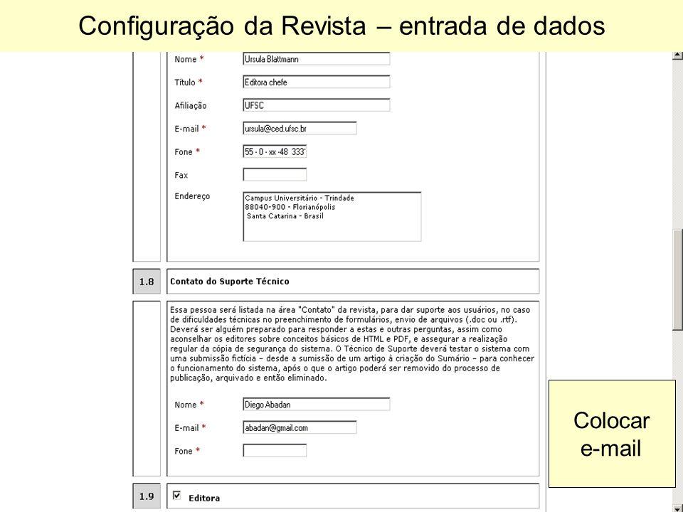 Configuração da Revista – entrada de dados Colocar e-mail