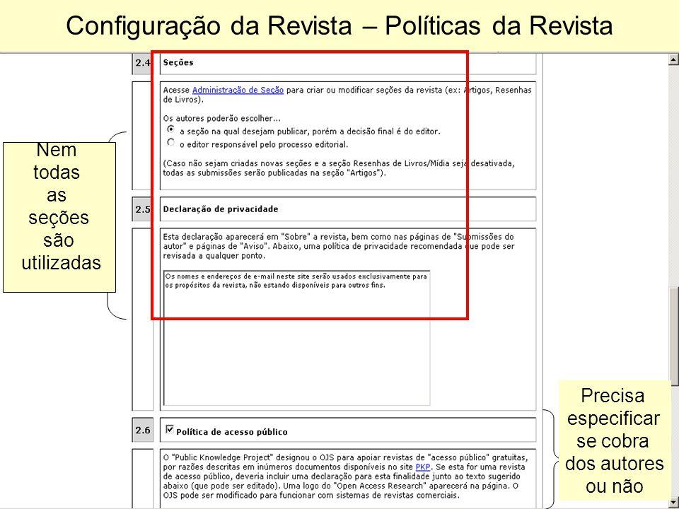 Configuração da Revista – Políticas da Revista Nem todas as seções são utilizadas Precisa especificar se cobra dos autores ou não