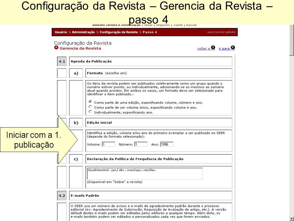 Configuração da Revista – Gerencia da Revista – passo 4 Iniciar com a 1. publicação