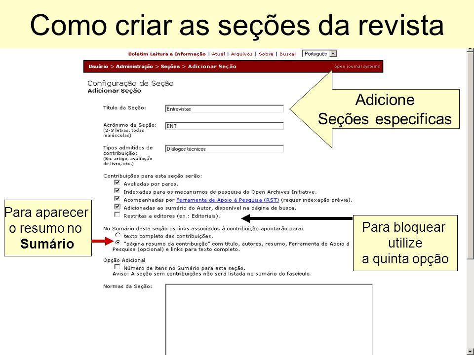 Como criar as seções da revista Para bloquear utilize a quinta opção Adicione Seções especificas Para aparecer o resumo no Sumário