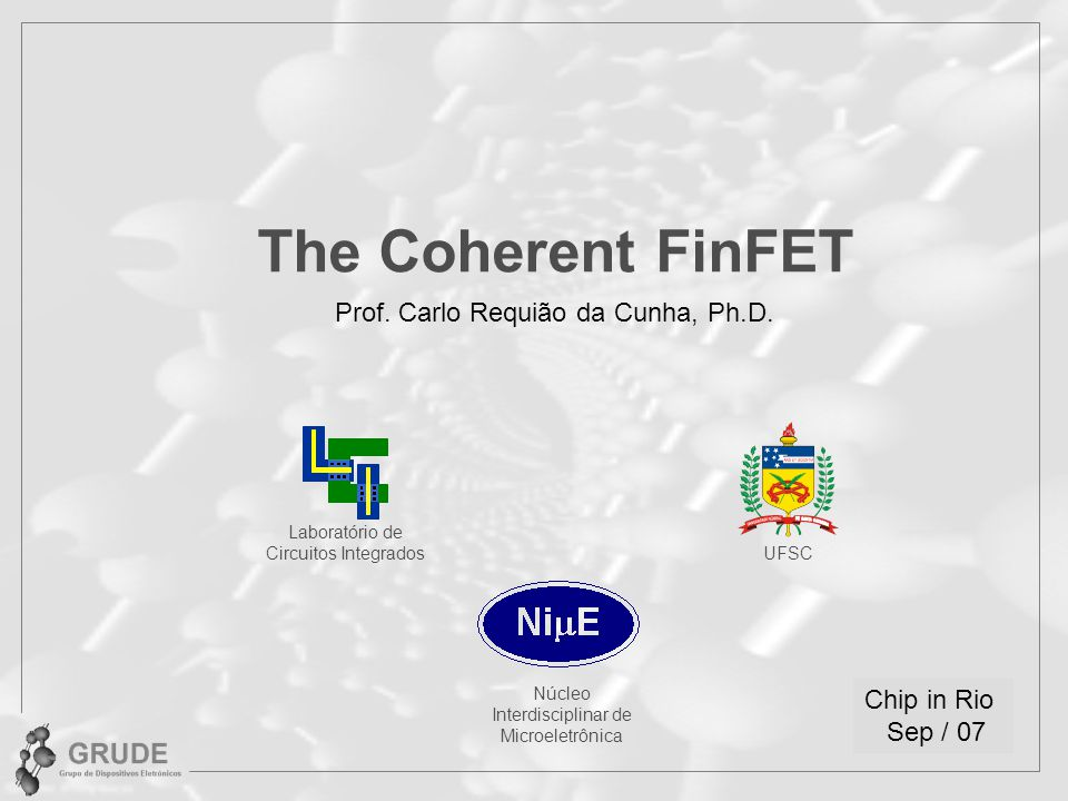 The Coherent FinFET Prof.Carlo Requião da Cunha, Ph.D.