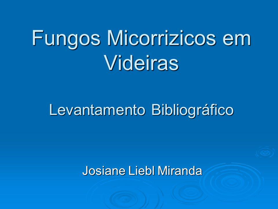 Fungos Micorrizicos em Videiras Levantamento Bibliográfico Josiane Liebl Miranda