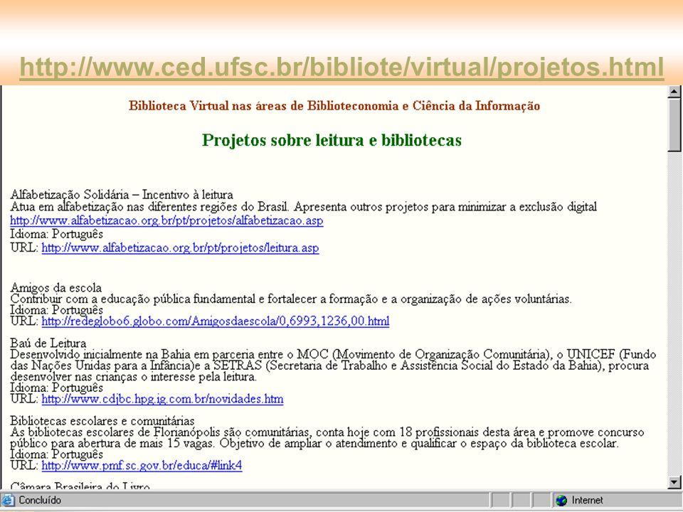 http://www.ced.ufsc.br/bibliote/virtual/projetos.html