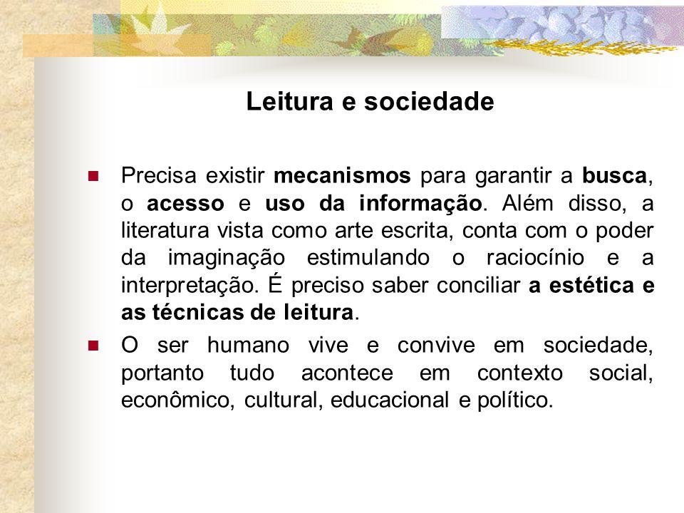 Leitura e sociedade Precisa existir mecanismos para garantir a busca, o acesso e uso da informação.