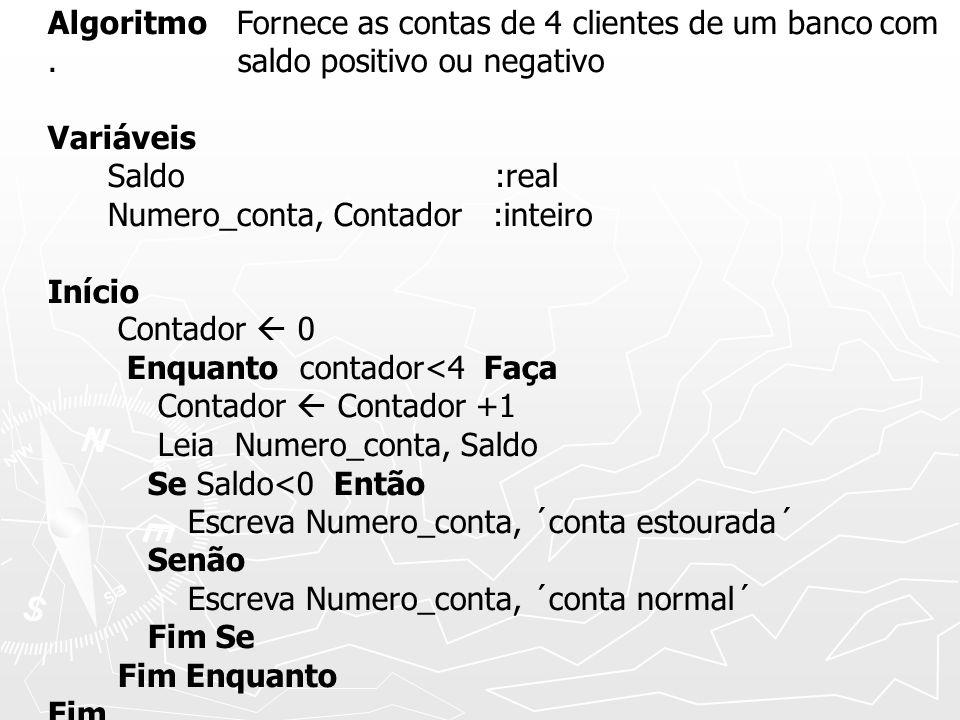 Algoritmo Fornece as contas de 4 clientes de um banco com.