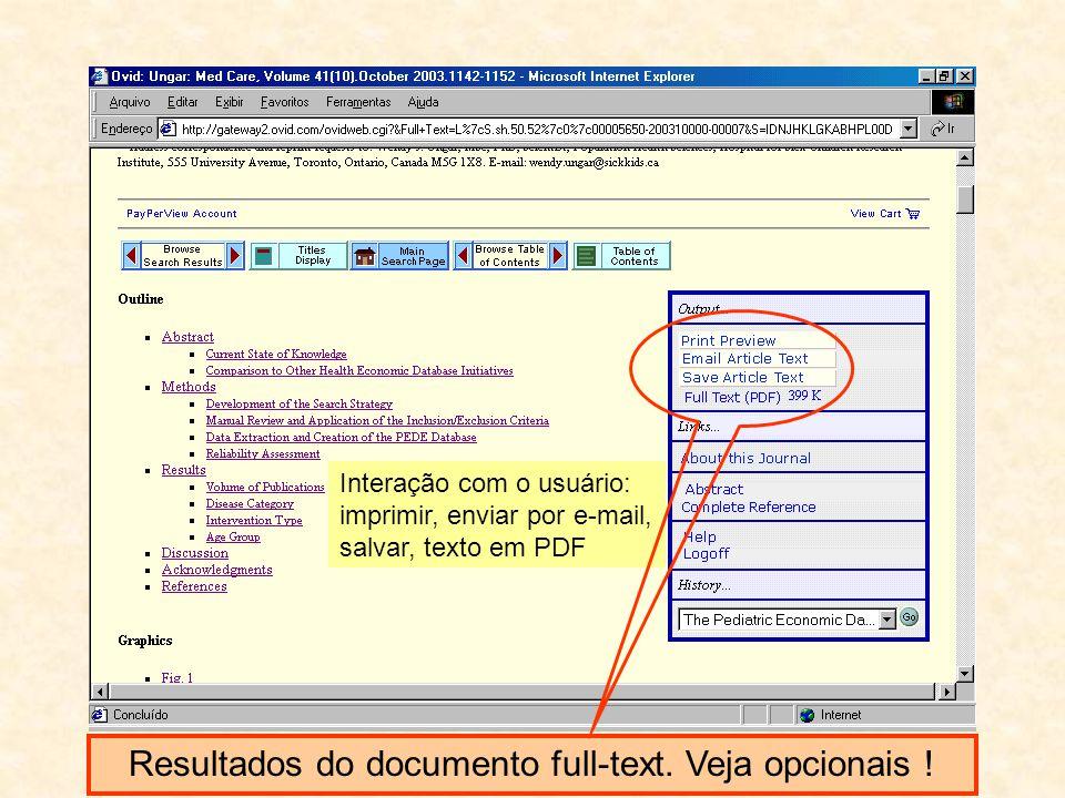 Resultados do documento full-text. Veja opcionais ! Interação com o usuário: imprimir, enviar por e-mail, salvar, texto em PDF