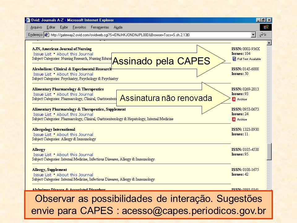 Observar as possibilidades de interação. Sugestões envie para CAPES : acesso@capes.periodicos.gov.br Assinado pela CAPES Assinatura não renovada